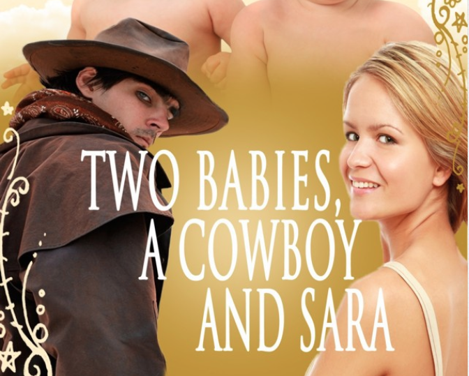Two Babies, a Cowboy and Sara